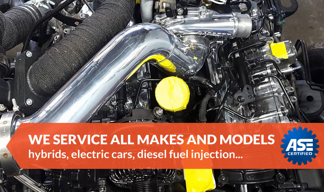 We Service All Makes and Models - hybrids, electric cars, diesel fuel injection